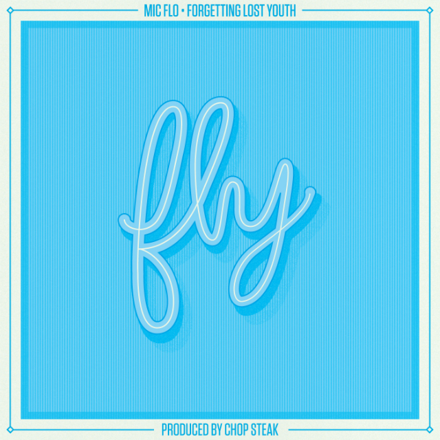Mic Flo FLY Forgetting Lost Youth Cover